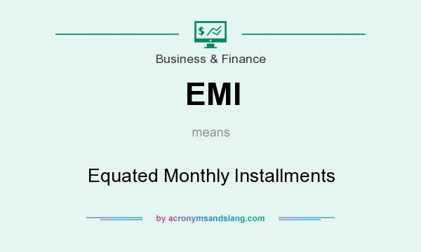 What does EMI mean? It stands for Equated Monthly Installments