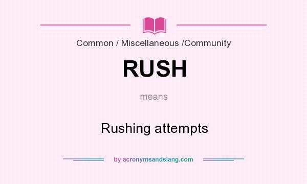 What does RUSH mean? It stands for Rushing attempts