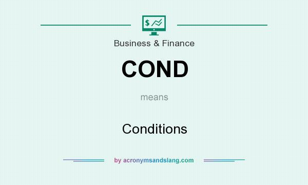 What does COND mean? It stands for Conditions
