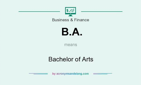 What does B.A. mean? It stands for Bachelor of Arts
