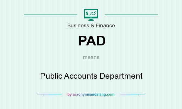 What does PAD mean? It stands for Public Accounts Department