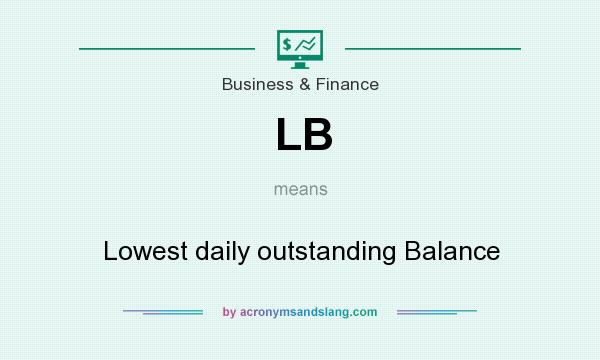 What does LB mean? It stands for Lowest daily outstanding Balance