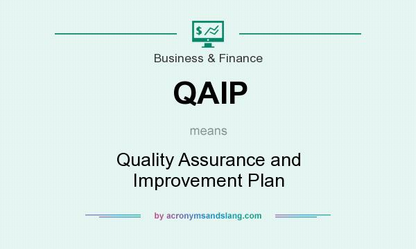 What does QAIP mean? It stands for Quality Assurance and Improvement Plan