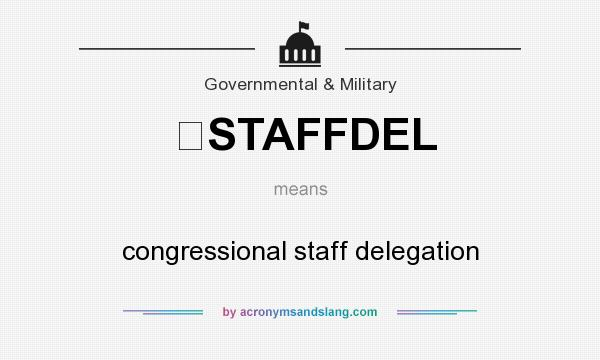 What does STAFFDEL mean? It stands for congressional staff delegation
