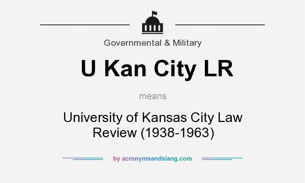 What does U Kan City LR mean? It stands for University of Kansas City Law Review (1938-1963)