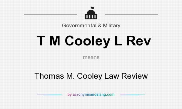 What does T M Cooley L Rev mean? It stands for Thomas M. Cooley Law Review