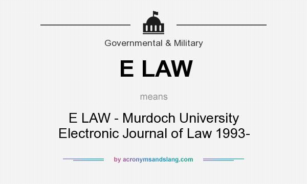 What does E LAW mean? It stands for E LAW - Murdoch University Electronic Journal of Law 1993-