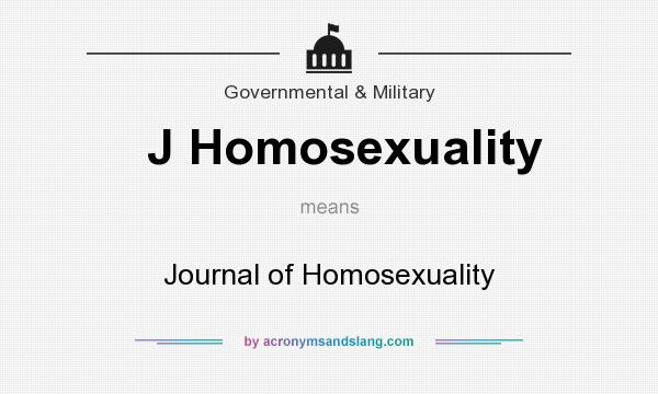 What does J Homosexuality mean? It stands for Journal of Homosexuality