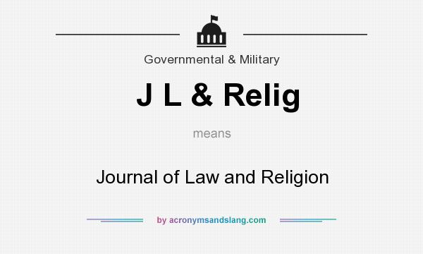 What does J L & Relig mean? It stands for Journal of Law and Religion
