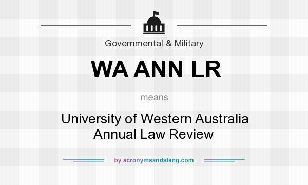What does WA ANN LR mean? It stands for University of Western Australia Annual Law Review