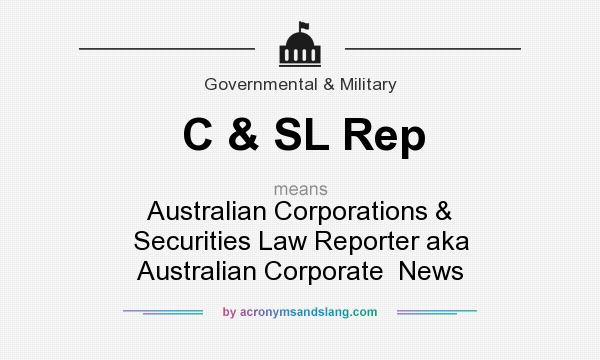 What does C & SL Rep  mean? It stands for Australian Corporations & Securities Law Reporter aka Australian Corporate  News