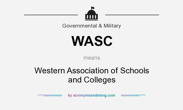 What does WASC mean? It stands for Western Association of Schools and Colleges