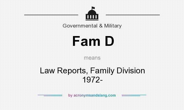 What does Fam D mean? It stands for Law Reports, Family Division 1972-