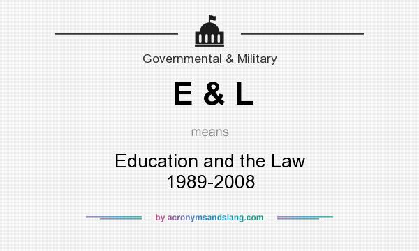What does E & L mean? It stands for Education and the Law 1989-2008