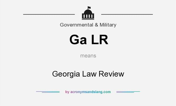 What does Ga LR mean? It stands for Georgia Law Review