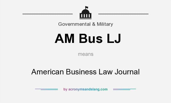 What does AM Bus LJ mean? It stands for American Business Law Journal