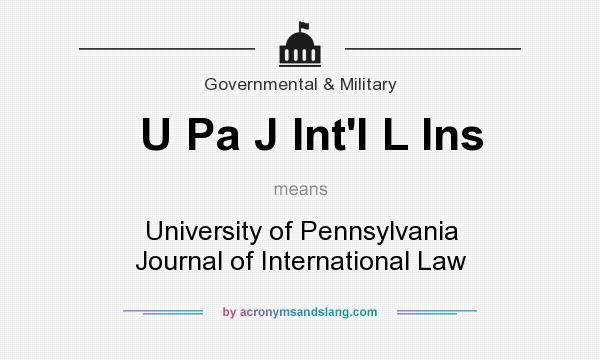 What does U Pa J Int`l L Ins mean? It stands for University of Pennsylvania Journal of International Law