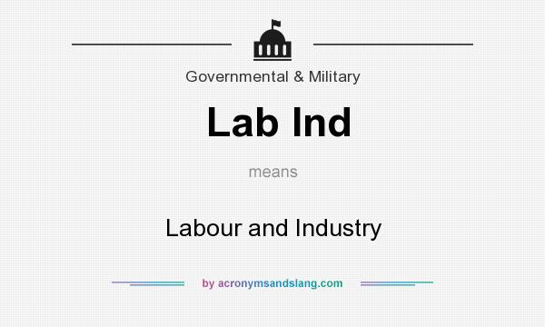 What does Lab Ind mean? It stands for Labour and Industry