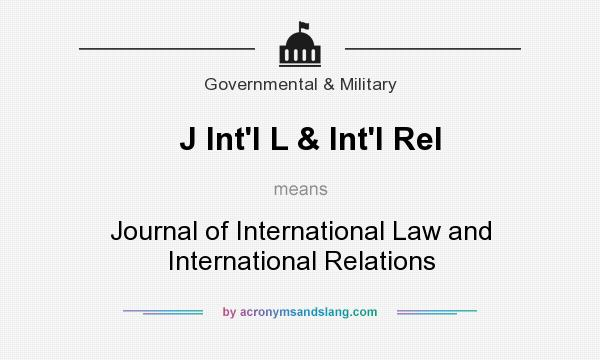 What does J Int`l L & Int`l Rel mean? It stands for Journal of International Law and International Relations