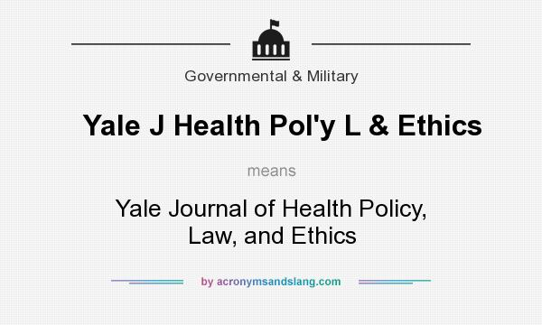 What does Yale J Health Pol`y L & Ethics mean? It stands for Yale Journal of Health Policy, Law, and Ethics