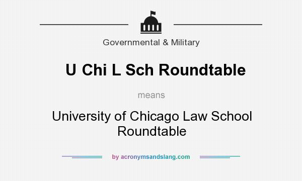 What does U Chi L Sch Roundtable mean? It stands for University of Chicago Law School Roundtable