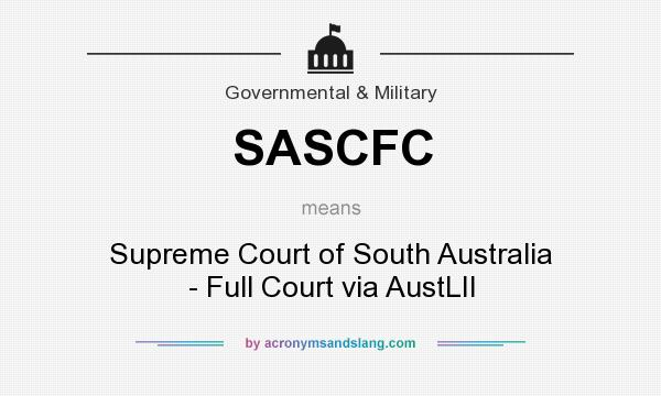 What does SASCFC mean? It stands for Supreme Court of South Australia - Full Court via AustLII