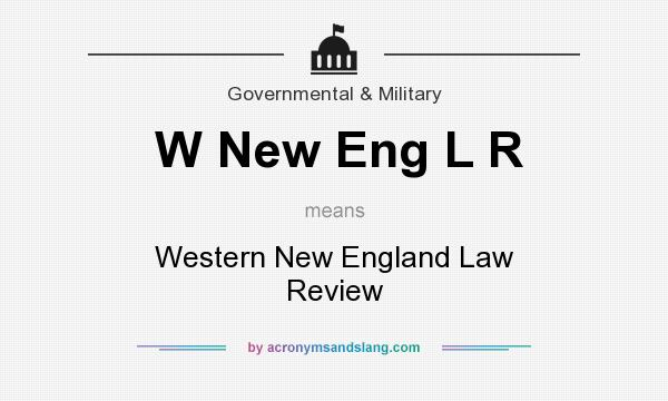 What does W New Eng L R mean? It stands for Western New England Law Review