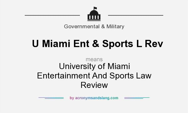 What does U Miami Ent & Sports L Rev mean? It stands for University of Miami Entertainment And Sports Law Review