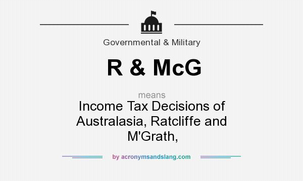 What does R & McG mean? It stands for Income Tax Decisions of Australasia, Ratcliffe and M`Grath,