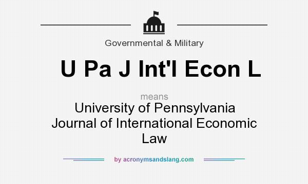 What does U Pa J Int`l Econ L mean? It stands for University of Pennsylvania Journal of International Economic Law