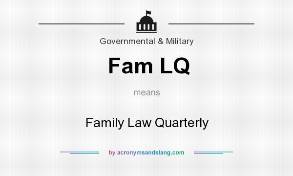 What does Fam LQ mean? It stands for Family Law Quarterly