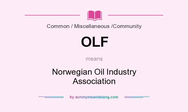 What does OLF mean? It stands for Norwegian Oil Industry Association