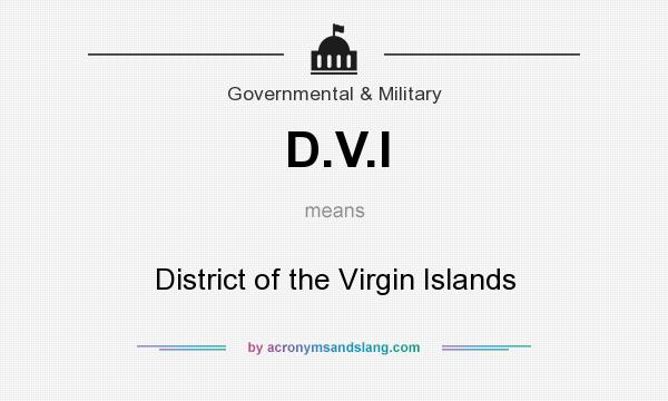 What does D.V.I mean? It stands for District of the Virgin Islands