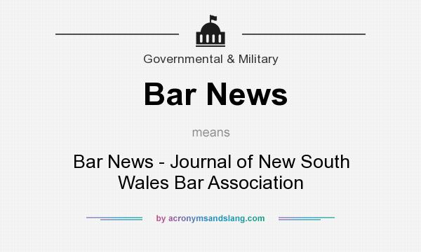What does Bar News mean? It stands for Bar News - Journal of New South Wales Bar Association