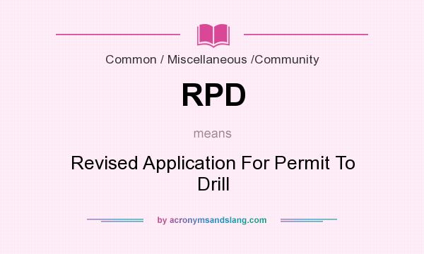 What does RPD mean? It stands for Revised Application For Permit To Drill