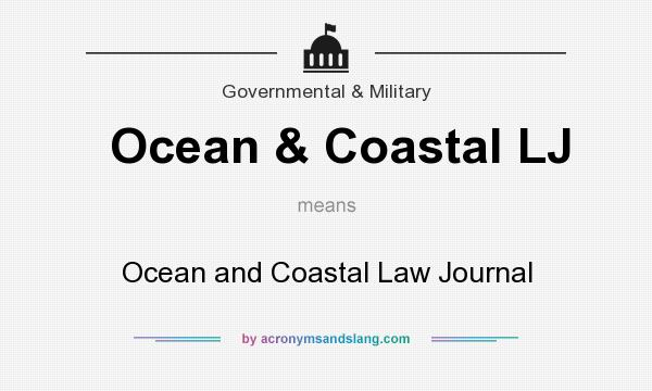 What does Ocean & Coastal LJ mean? It stands for Ocean and Coastal Law Journal