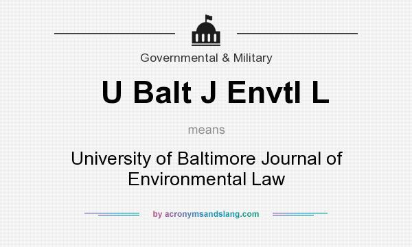 What does U Balt J Envtl L mean? It stands for University of Baltimore Journal of Environmental Law