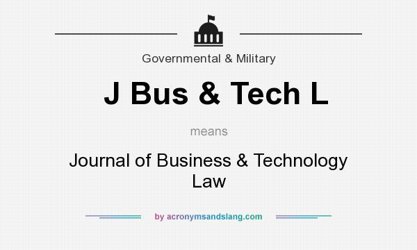 What does J Bus & Tech L mean? It stands for Journal of Business & Technology Law
