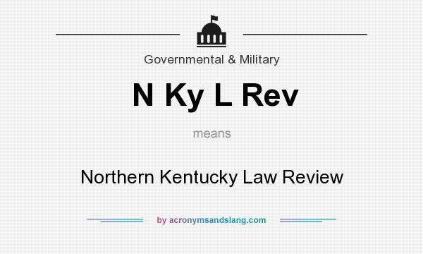 What does N Ky L Rev mean? It stands for Northern Kentucky Law Review