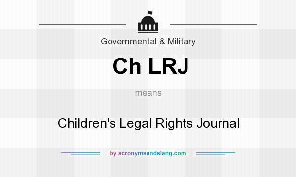 What does Ch LRJ mean? It stands for Children`s Legal Rights Journal