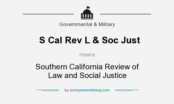 What does S Cal Rev L & Soc Just mean? It stands for Southern California Review of Law and Social Justice