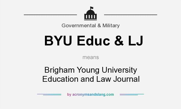 What does BYU Educ & LJ mean? It stands for Brigham Young University Education and Law Journal