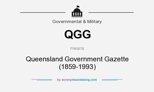 What does QGG mean? It stands for Queensland Government Gazette (1859-1993)