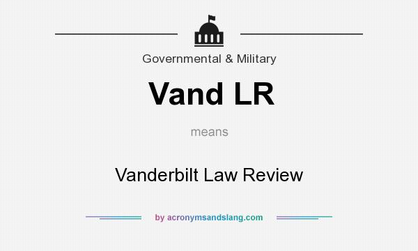 What does Vand LR mean? It stands for Vanderbilt Law Review