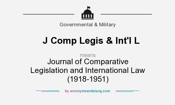 What does J Comp Legis & Int`l L mean? It stands for Journal of Comparative Legislation and International Law (1918-1951)