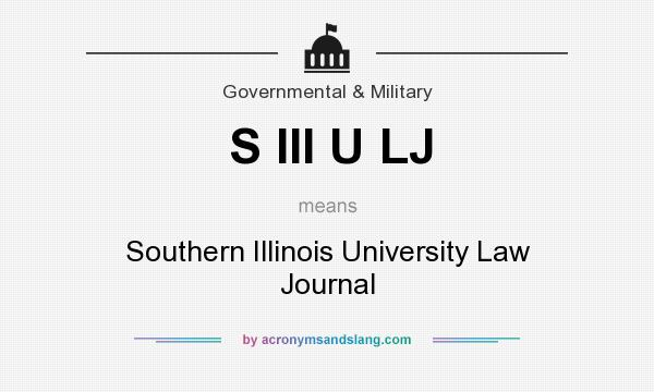 What does S III U LJ mean? It stands for Southern Illinois University Law Journal