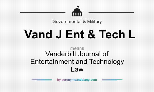 What does Vand J Ent & Tech L mean? It stands for Vanderbilt Journal of Entertainment and Technology Law