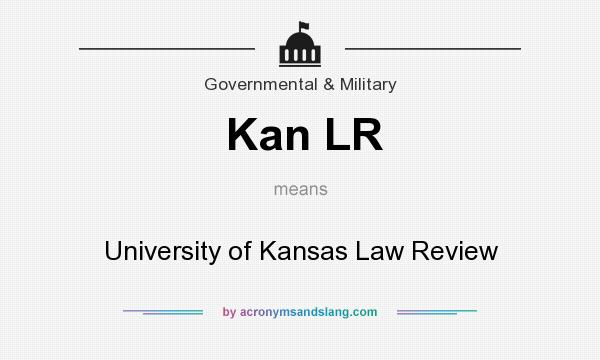 What does Kan LR mean? It stands for University of Kansas Law Review