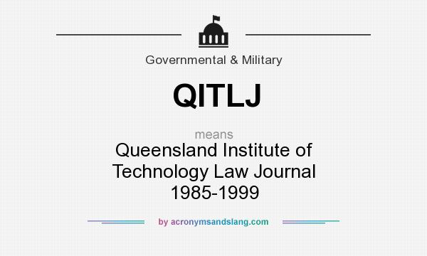 What does QITLJ mean? It stands for Queensland Institute of Technology Law Journal 1985-1999