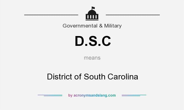 What does D.S.C mean? It stands for District of South Carolina
